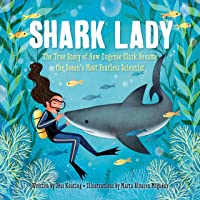Shark Lady: The True Story of How Eugenie Clark Became the Ocean's Most Fearless Scientist (Women in Science Books…
