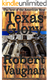 Texas Glory: An Epic Saga Of The Alamo