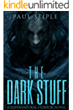 The Dark Stuff: A Supernatural Horror Novel