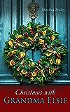 Christmas with Grandma Elsie: Christmas Specials Series