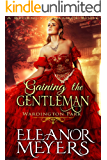 Gaining The Gentleman (Wardington Park) (A Regency Romance Book)