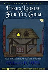 Here's Looking For You, Grim (Tales From a Second-Hand Wand Shop Book 3) Kindle Edition
