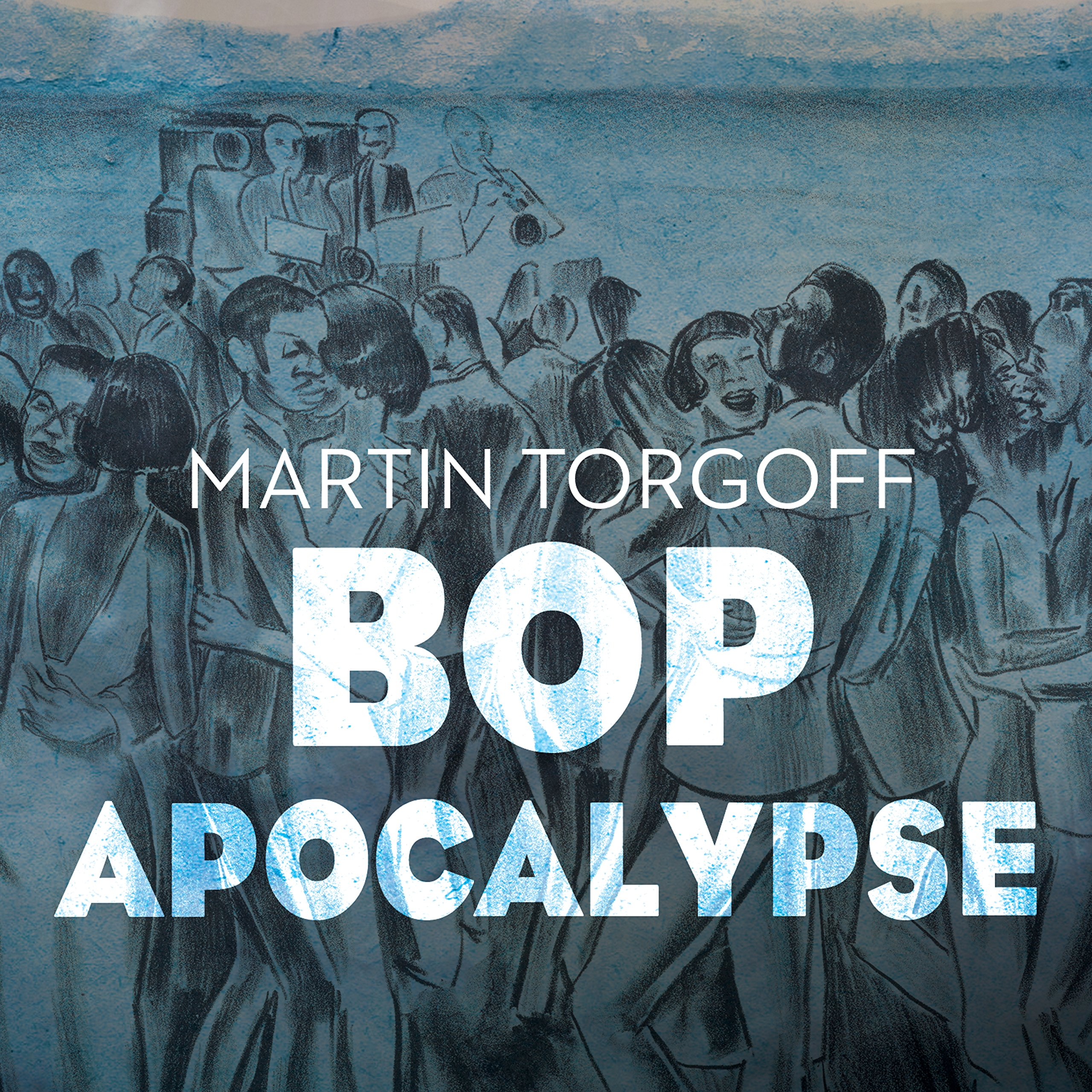Bop Apocalypse: Jazz, Race, the Beats, and Drugs ebook