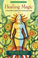 Healing Magic, 10th Anniversary Edition: A Green Witch Guidebook to Conscious Living Paperback