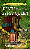 Death said the Gypsy Queen: A Lily Gayle Lambert Mystery Book 4