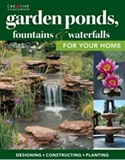 Garden Ponds, Fountains U0026 Waterfalls For Your Home: Designing,  Constructing, Planting (