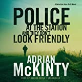 Police at the Station and They Don't Look Friendly: Detective Sean Duffy, Book 6
