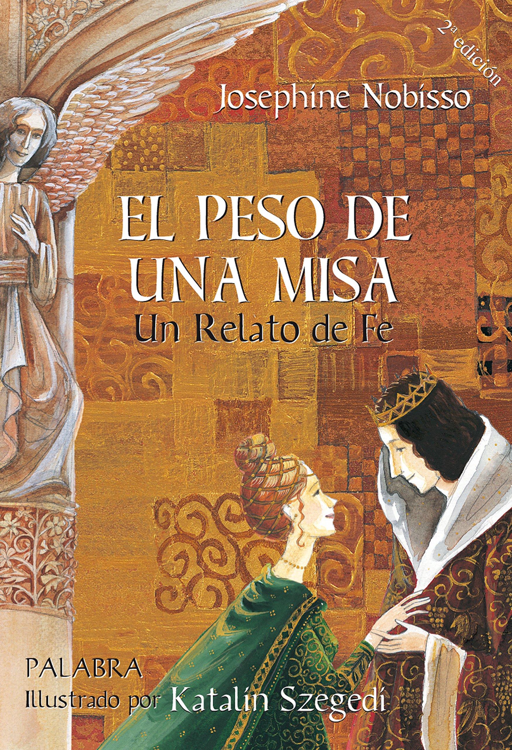 El peso de una misa : un relato de fe (Libros ilustrados)