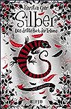 Silber - Das dritte Buch der Träume: Roman (Silber-Trilogie 3)