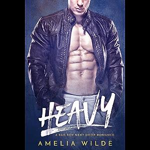 Heavy: A Bad Boy Next Door Romance