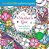Zendoodle Colorscapes: A Mother's Love: Inspiring Words to Color and Display