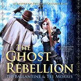 The Ghost Rebellion: Ministry of Peculiar Occurrences, Book 5