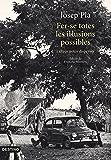 Fer-se totes les il·lusions possibles: i altres notes disperse. Edició de Francesc Montero