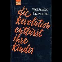 Die Revolution entlässt ihre Kinder (German Edition)