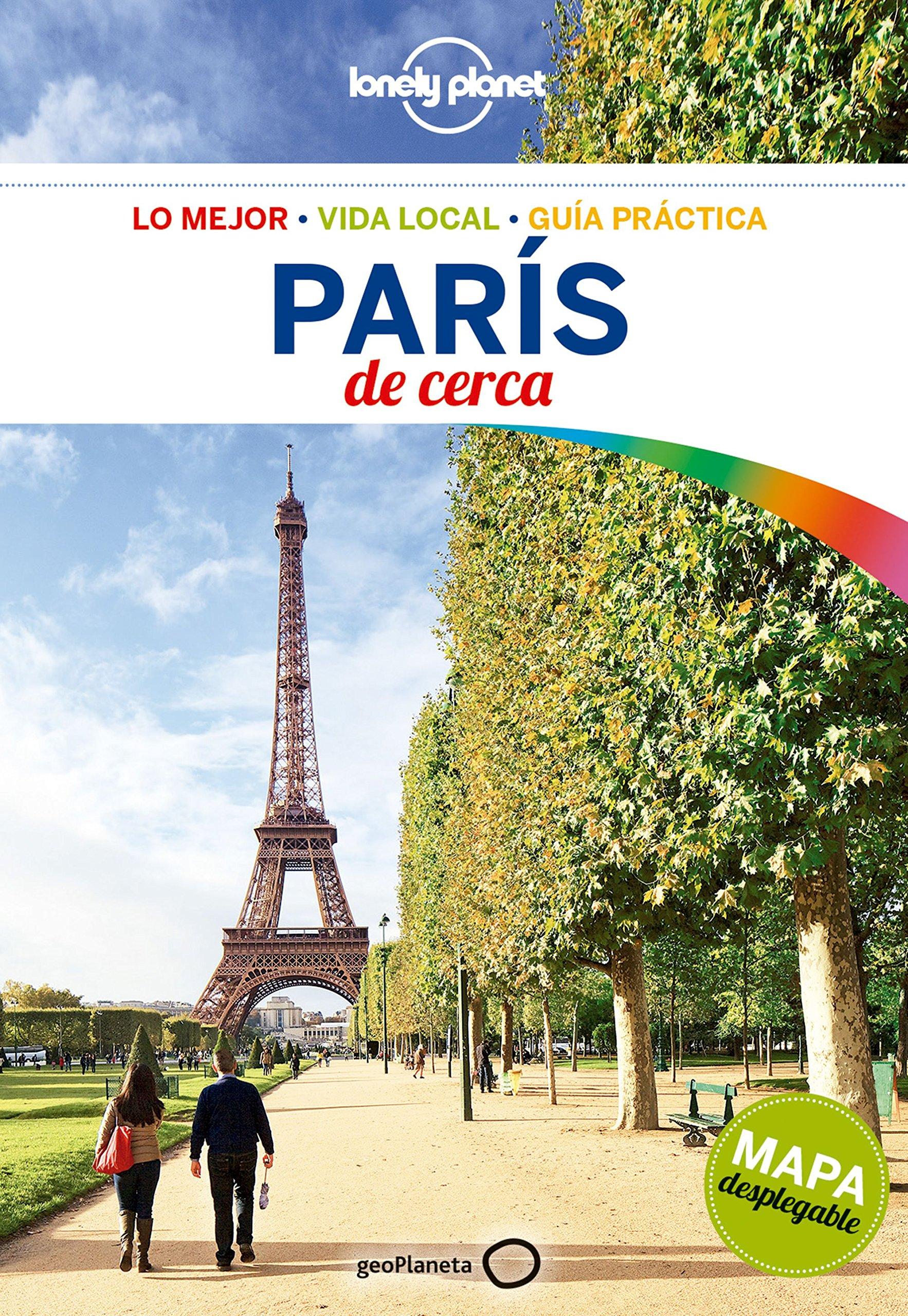 París de cerca 5 (Guías De cerca Lonely Planet) Tapa blanda – 23 may 2017 Catherine Le Nevez Enrique Alda Delgado GeoPlaneta 8408164724