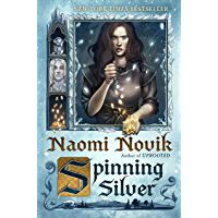 Spinning Silver: A Novel (English Edition)