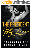 The President, My Lover:  A Secret Baby Dial-A-Date Romance