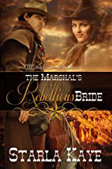 The Marshal's Rebellious Bride Kindle Edition