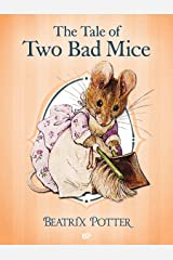 The Tale of Two Bad Mice (Illustrated) (The Tales of Beatrix Potter Book 5) Kindle Edition