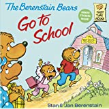 The Berenstain Bears Go to School (First Time Books(R))