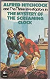 Mystery of the Screaming Clock (Alfred Hitchcock Books)