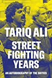 Street Fighting Years: An Autobiography of the Sixties