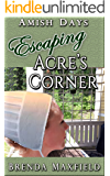 Amish Days: Escaping Acre's Corner: A Hollybrook Amish Romance  (Annie's Story Book 2)