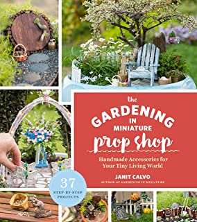 Gardening in miniature create your own tiny living world janit the gardening in miniature prop shop handmade accessories for your tiny living world workwithnaturefo