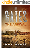 The Gates: The Arrival (A Post-Apocalyptic Survival Thriller)