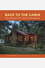 Back to the Cabin: More Inspiration for the Classic American Getaway Hardcover