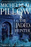 The Jaded Hunter (Tribes of the Vampire Book 2)