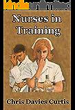 NURSES IN TRAINING (Three Nuses' Pledge Book 1)