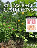 Straw Bale Gardens Complete, Updated Edition: Breakthrough Method for Growing Vegetables Anywhere, Earlier and with No…