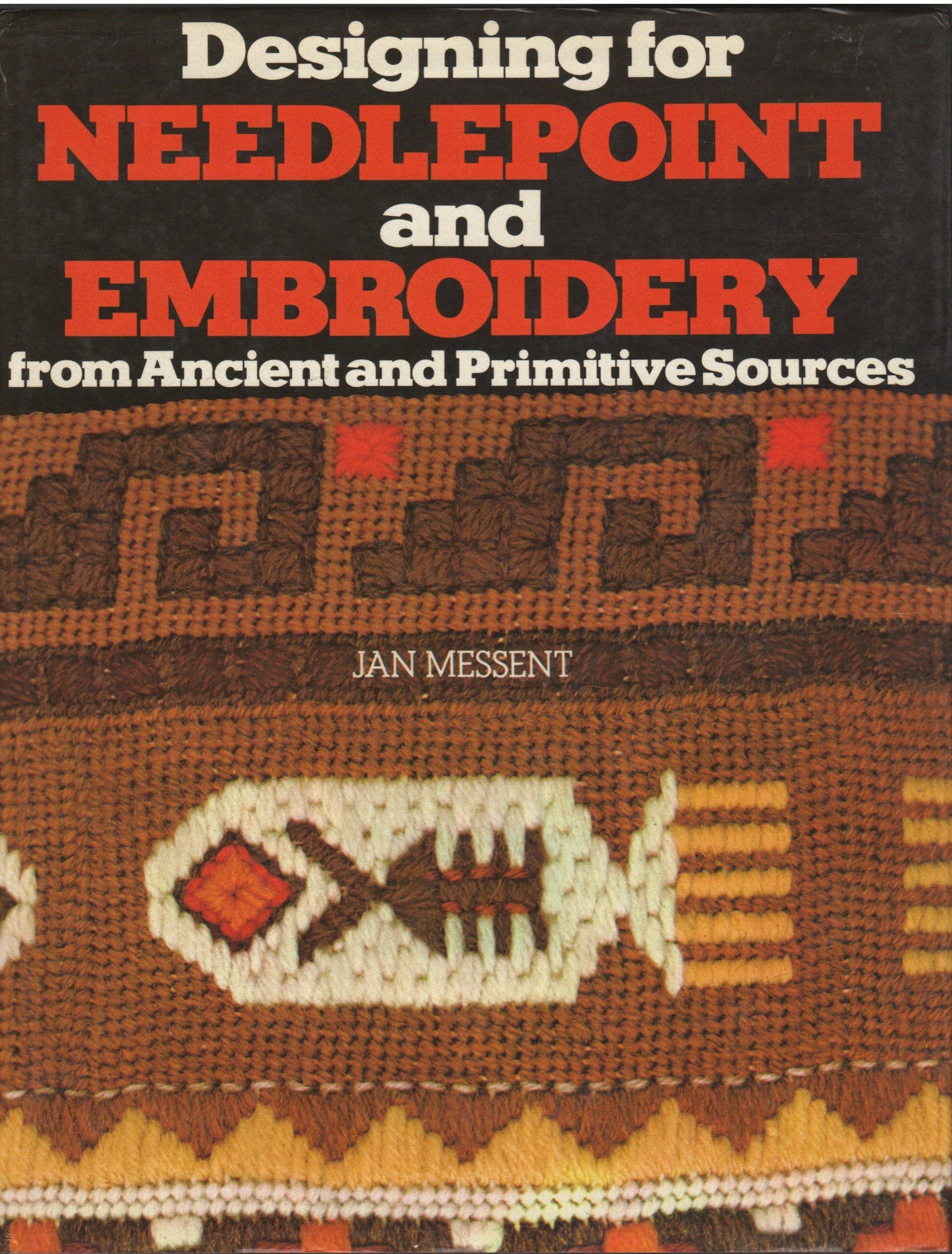 Designing for Needlepoint and Embroidery from Ancient and Primitive  Sources: Jan Messent: 9780025844315: Amazon.com: Books