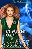 In Name Only? (The McKenna Legacy Book 8)