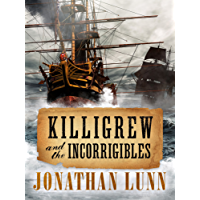 Killigrew and the Incorrigibles (Kit Killigrew Naval Adventures Book 3) (English Edition)