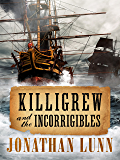 Killigrew and the Incorrigibles (Kit Killigrew Naval Adventures Book 3)