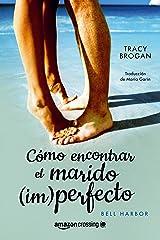 Cómo encontrar el marido (im)perfecto (Historias de Bell Harbor nº 2) (Spanish Edition) Kindle Edition