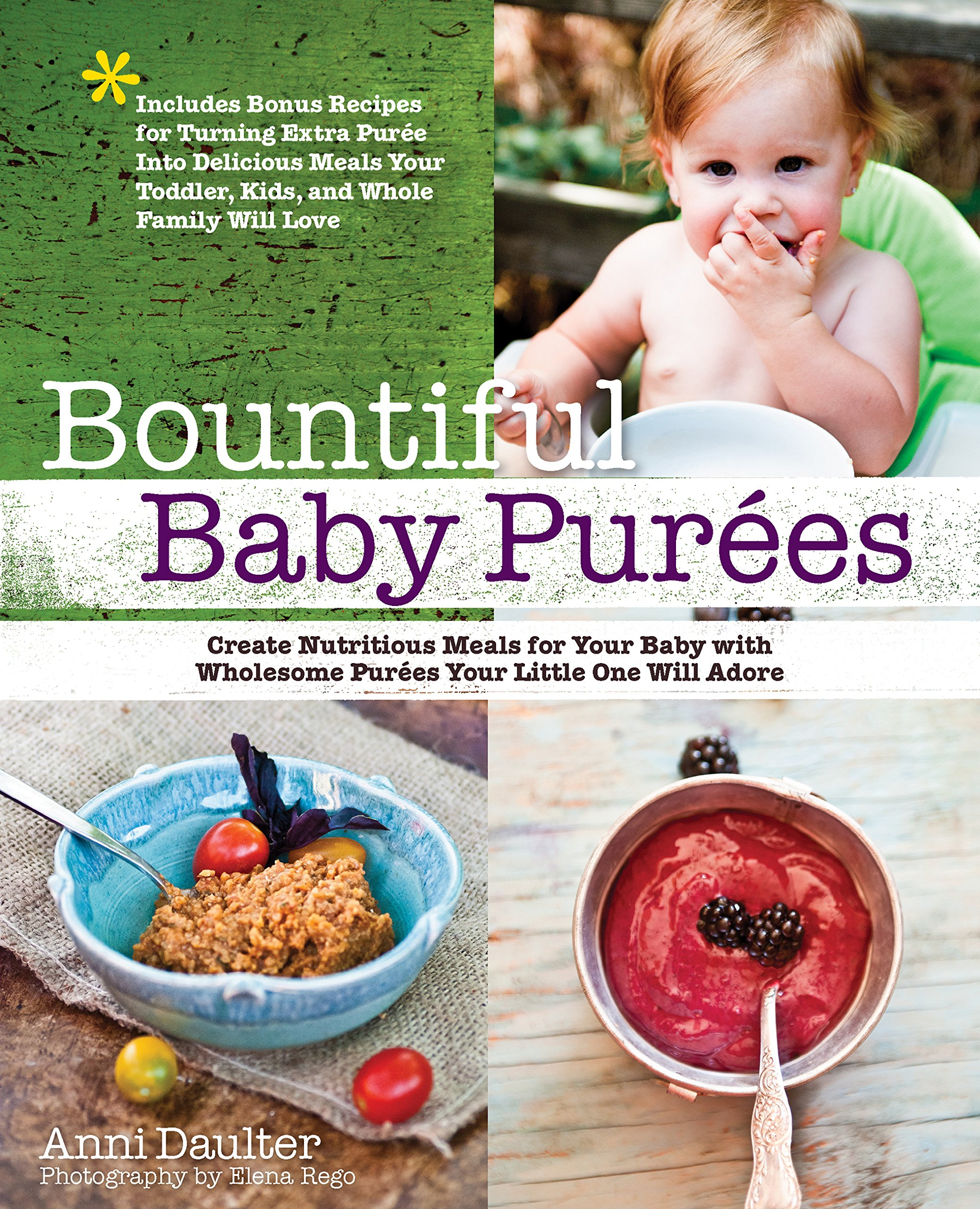 Read Online Bountiful Baby Purees: Create Nutritious Meals for Your Baby with Wholesome Purees Your Little One Will Adore-Includes Bonus Recipes for Turning Extra ... Toddler, Kids, and Whole Family Will Love PDF