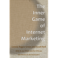 The Inner Game of Internet Marketing (English Edition)