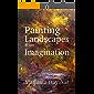 Painting Landscapes from Imagination (Magunta Dayakar Art Class Series Book 3)