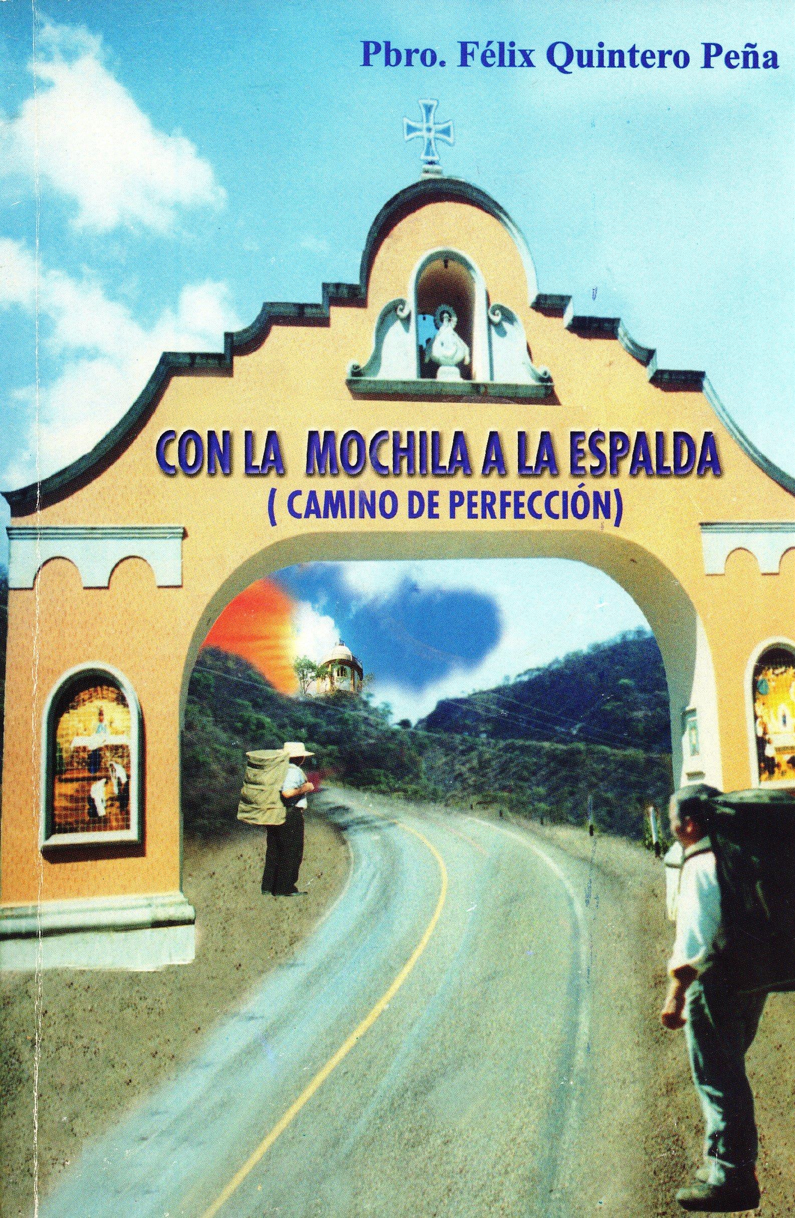 Con La Mochila a La Espalda (Camino De Perfección) (Spanish) Paperback – 2003