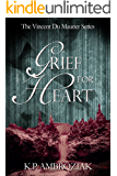 Grief For Heart: (The Vincent Du Maurier Vampire Series, Book 4)