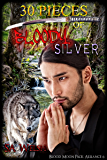 30 Pieces of Bloody Silver (Blood Moon Pack Alliance Book 6)