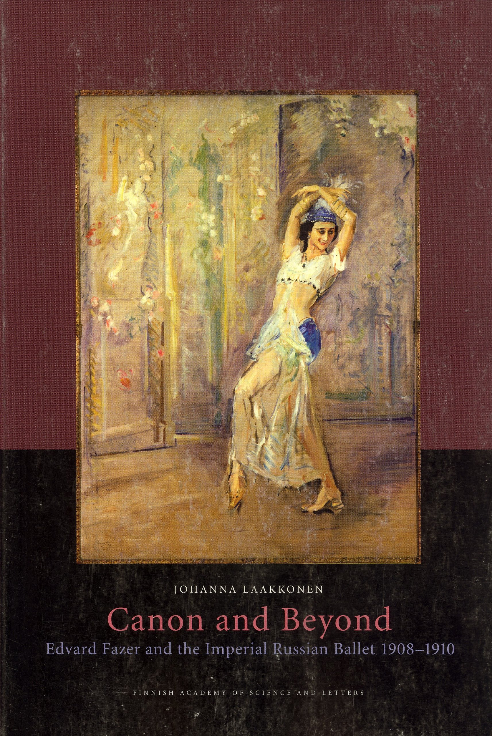 Download Canon and Beyond: Edvard Fazer and the Imperial Russian Ballet 1908-1910 (Academia Scientiarum Fennica Humaniora, 354) PDF