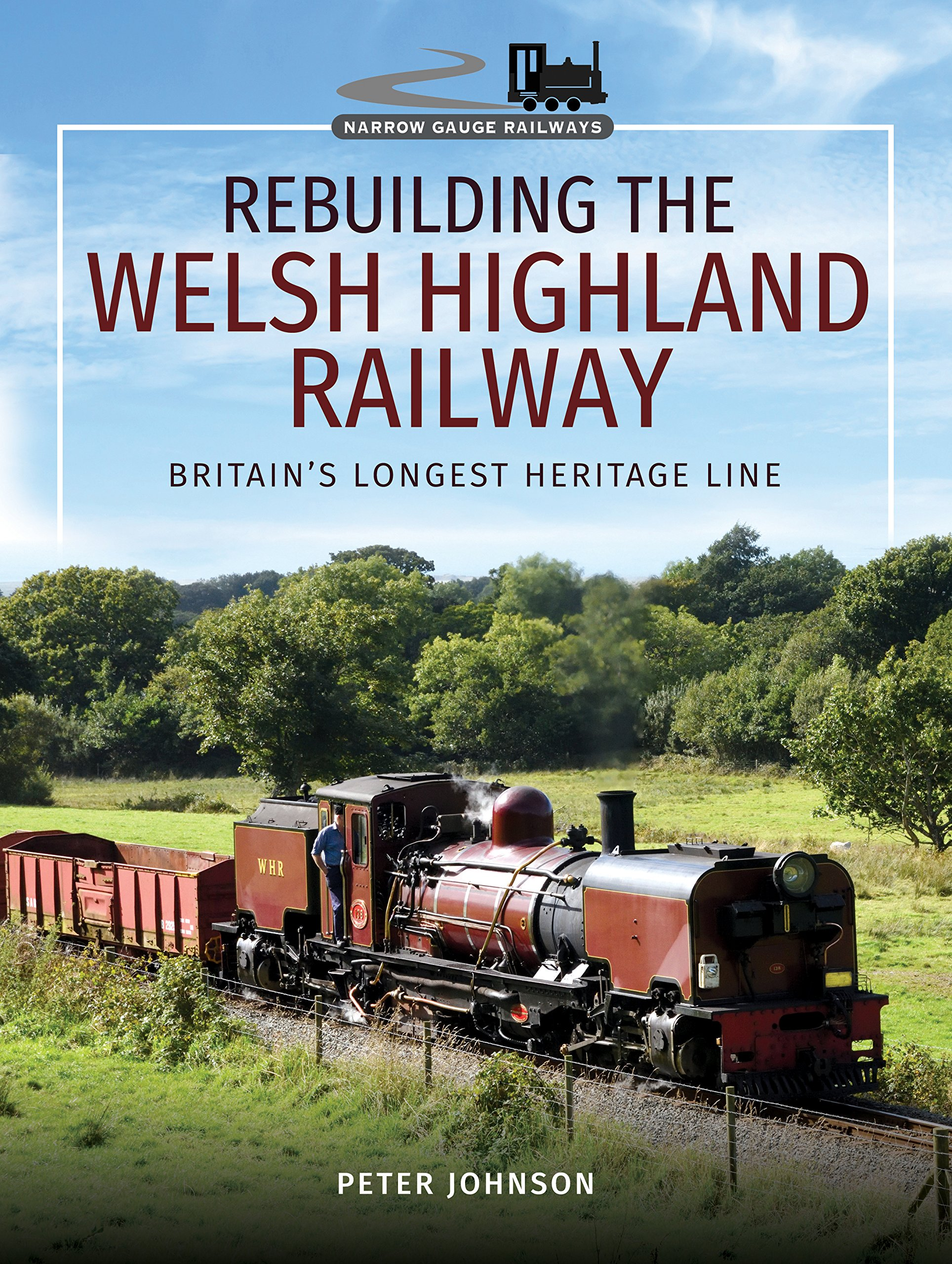 Rebuilding The Welsh Highland Railway: Britain's Longest