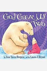 God Gave Us Two Kindle Edition