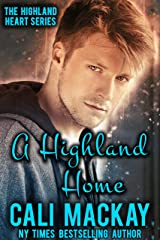 A Highland Home: A Contemporary Romance (The Highland Heart Series Book 2) Kindle Edition