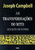 As Transformações do Mito Através do Tempo - Volume 1
