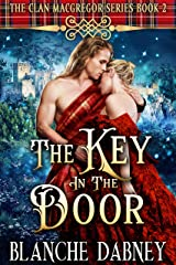 The Key in the Door: A Highlander Time Travel Romance (Clan MacGregor Book 2) Kindle Edition